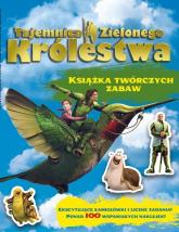 Tajemnica Zielonego Królestwa. Książka twórczych zabaw - Praca zbiorowa | mała okładka