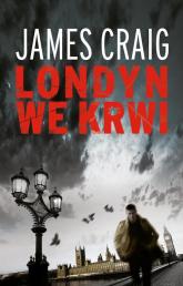 Londyn we krwi - James Craig | mała okładka