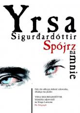Spójrz na mnie - Yrsa Sigurdardottir | mała okładka