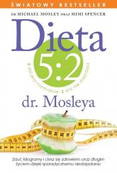 Dieta 5:2 dr. Mosleya - Mosley Michael, Spencer Mimi | mała okładka