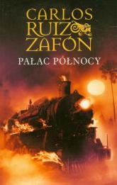 Pałac północy - Zafon Carlos Ruiz | mała okładka