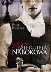 Zmyślone życie Siergieja Nabokova - Paul Russell | mała okładka