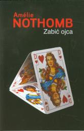 Zabić ojca - Amelie Nothomb | mała okładka