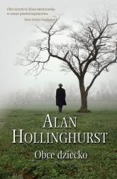 Obce dziecko - Alan Hollinghurst | mała okładka