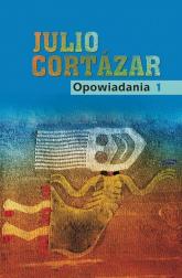 Opowiadania Tom 1 - Julio Cortazar | mała okładka
