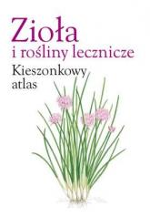 Zioła i rośliny lecznicze. Kieszonkowy atlas - Opracowanie zbiorowe | mała okładka