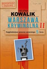Warszawa kryminalna. Tom 2. Najgłośniejsze procesy ostatniego 5-lecia - Helena Kowalik   mała okładka