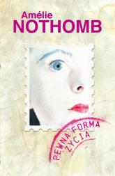 Pewna forma życia - Amelie Nothomb | mała okładka