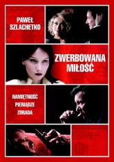 Zwerbowana miłość - Paweł Szlachetko | mała okładka