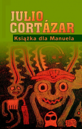 Książka dla Manuela - Julio Cortazar | mała okładka