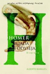 Homer Iliada i Odyseja. Biografia - Alberto Manguel | mała okładka