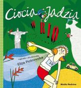 Ciocia Jadzia w Rio - Eliza Piotrowska | mała okładka
