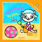 Kicia Kocia na plaży - Anita Głowińska | mała okładka