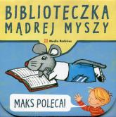 Biblioteczka Mądrej Myszy. Maks poleca - Opracowanie zbiorowe | mała okładka