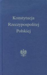 Konstytucja Rzeczypospolitej Polskiej - Opracowanie zbiorowe | mała okładka
