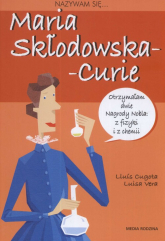 Nazywam się Maria Skłodowska-Curie - Cugota Lluis, Luisa Vera | mała okładka