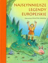 Najsłynniejsze legendy europejskie - Inkiow Dimiter | mała okładka
