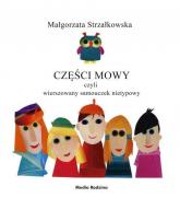 Części mowy czyli rymowany samouczek nietypowy - Małgorzata Strzałkowska | mała okładka
