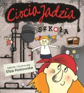 Ciocia Jadzia. Szkoła - Eliza Piotrowska | mała okładka