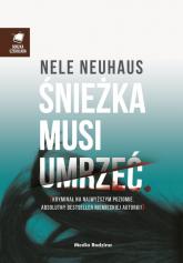 Śnieżka musi umrzeć - Nele Neuhaus | mała okładka