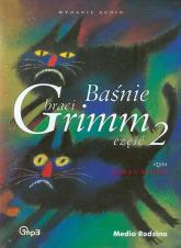 Baśnie braci Grimm część 2 - Grimm Wilhelm Grimm Jakub | mała okładka