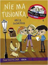 Nie ma Tusionka - Anita Głowińska | mała okładka