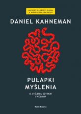 Pułapki myślenia. O myśleniu szybkim i wolnym - Daniel Kahneman | mała okładka