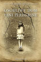 Osobliwy dom pani Peregrine - Ransom Riggs | mała okładka