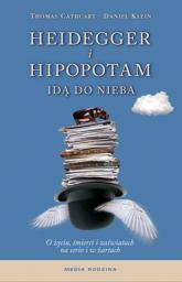 Heidegger i hipopotam idą do nieba. O życiu, śmierci i zaświatach na serio i w żartach - Cathcart Thomas, Klein Daniel | mała okładka