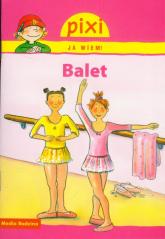 Pixi. Ja wiem. Balet - Nicole Kunzel | mała okładka