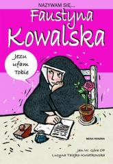 Nazywam się Faustyna Kowalska - Jan Góra | mała okładka