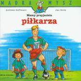 Mamy przyjaciela piłkarza - Hoffmann Andreas, Birck Jan | mała okładka