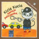 Kicia Kocia zostaje policjantką - Anita Głowińska | mała okładka