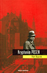 Kryptonim Posen - Piotr Bojarski | mała okładka