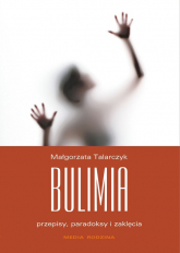 Bulimia. Przepisy, paradoksy i zaklęcia - Małgorzata Talarczyk | mała okładka