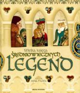 Wielka księga średniowiecznych legend - Opracowanie zbiorowe | mała okładka