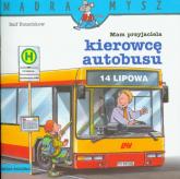 Mam przyjaciela kierowcę autobusu. Mądra mysz - Ralf Butschkow   mała okładka