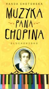Muzyka Pana Chopina. Audiobook - Wanda Chotomska  | mała okładka