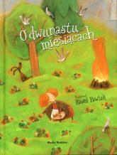 O dwunastu miesiącach. Bajka słowacka - Opracowanie zbiorowe | mała okładka