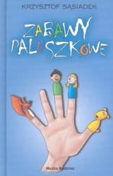 Zabawy paluszkowe - Krzysztof Sąsiadek | mała okładka