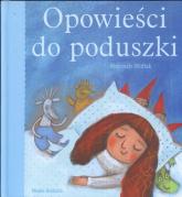 Opowieści do poduszki - Wojciech Widłak | mała okładka
