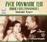 Życie prywatne elit Drugiej Rzeczypospolitej. Audiobook - Sławomir Koper | mała okładka