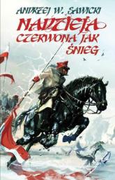 Nadzieja czerwona jak śnieg - Andrzej W. Sawicki | mała okładka