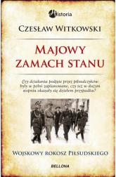 Majowy zamach stanu. Wojskowy rokosz Piłsudskiego - Czesław Witkowski | mała okładka