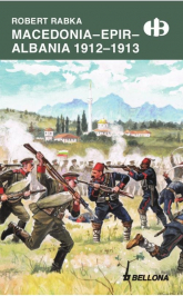Macedonia - Epir - Albania 1912-1913 - Robert Rabka | mała okładka
