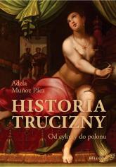 Historia trucizny. Od cykuty do polonu - Adela Munoz-Paez   mała okładka