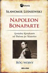 Napoleon Bonaparte. Bóg wojny - Sławomir Leśniewski | mała okładka