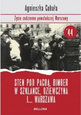 Sten pod pachą, bimber w szklance. Życie codzienne powstańczej Warszawy - Agnieszka Cubała | mała okładka