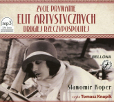 Życie prywatne elit artystycznych Drugiej Rzeczypospolitej. Audiobook - Sławomir Koper | mała okładka