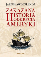 Zakazana historia odkrycia Ameryki - Jarosław Molenda | mała okładka